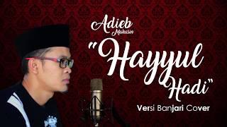 [6.16 MB] Hayyul Hadi Versi Banjari Cover - Adieb Mahasin