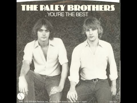 THE PALEY BROTHERS - You're The Best (1978)