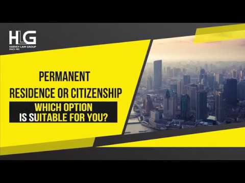 PERMANENT RESIDENCE or CITIZENSHIP, which option is suitable to you ?