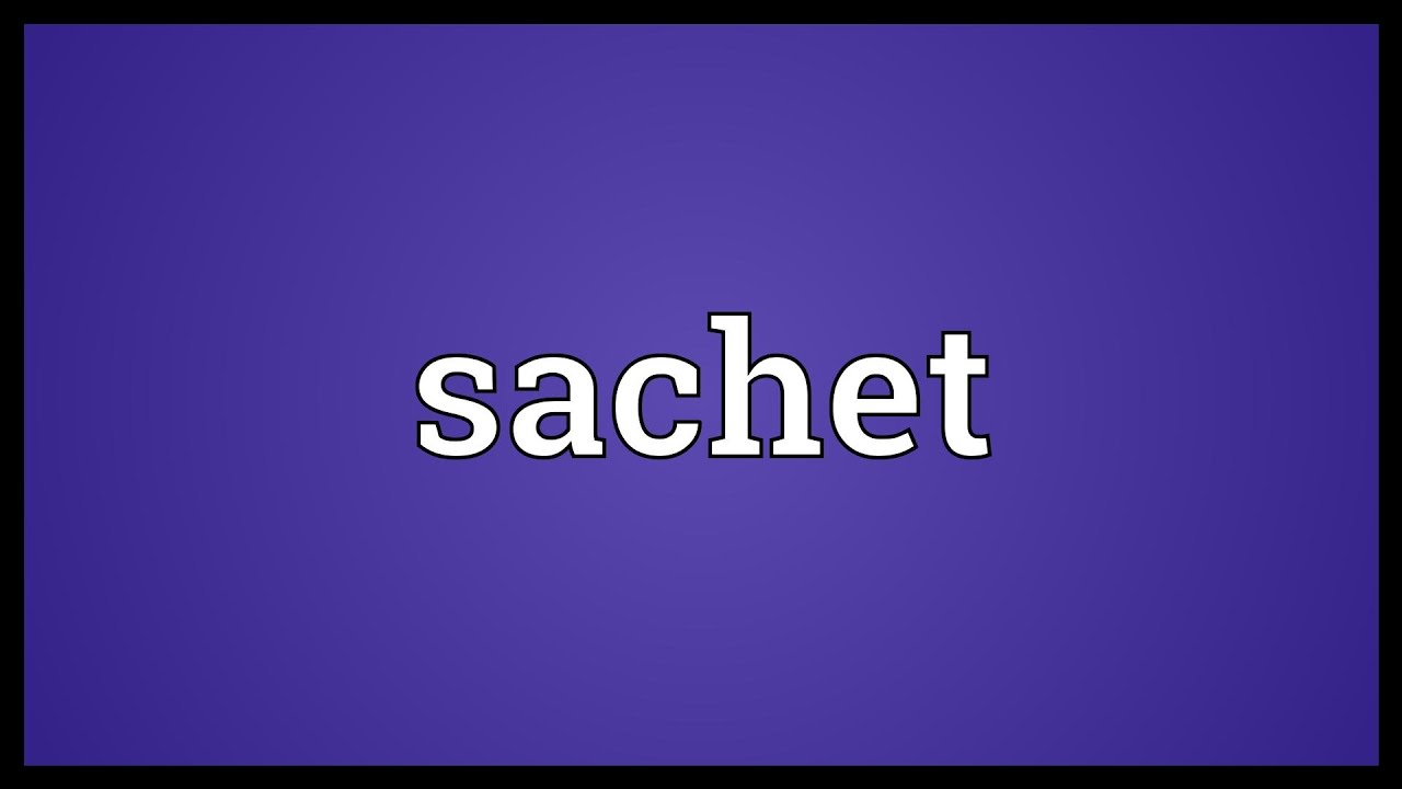 What is a sachet