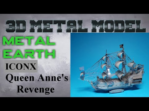 Metal Earth ICONX/Premium Series Build - Queen Anne's Revenge