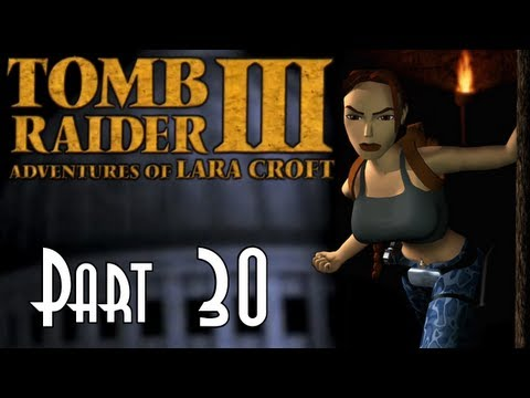 Let's Blindly Play Tomb Raider III! - Part 30 of 68 - Coastal Village