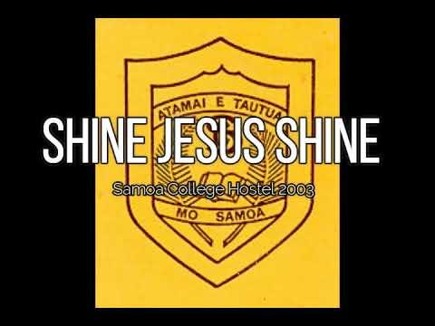 Shine Jesus Shine (Samoa College Hostel 2003)