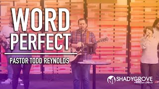 WORD PERFECT | Pastor Todd Reynolds