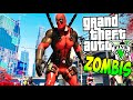 DEADPOOL VS ZOMBIES APOCALIPSIS DE ZOMBIES VS DEADPOOL EPICO GTA 5 MODS PC Makiman