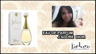 RESENHA: EAU DE PARFUM  J'ADORE - DIOR
