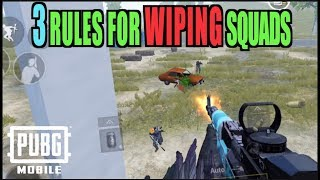 3 RULES FOR WIPING SQUADS PUBG MOBILE