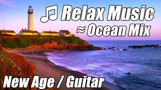 Chillout Guitar Music NEW AGE Relax Slow Calm Instrumental Happy nature songs Playlist ocean