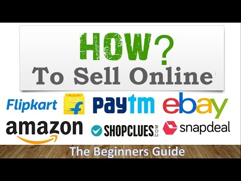 How to Sell Online In Amazon, Flipkart, Snapdeal, Paytm, Shopclues and Ebay