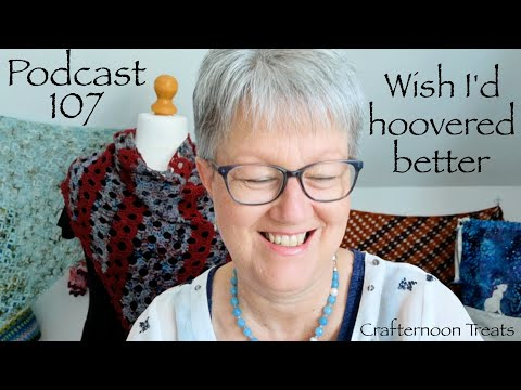 Podcast 107: Wish I'd Hoovered Better By Crafternoon Treats