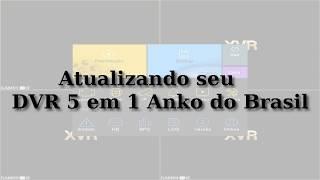 (XVR)DVR 5 em 1 Anko do Brasil - Atualizando
