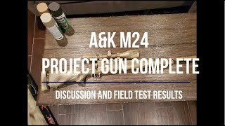 A&K M24 Project Complete - Discussion and field test results