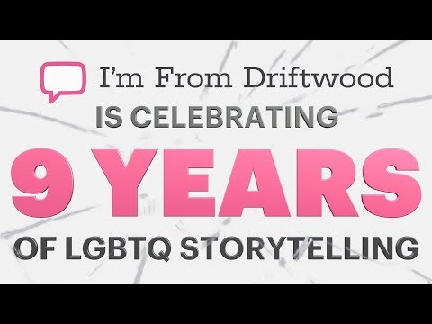 I'm From Driftwood celebrates 9 years of LGBTQ storytelling!