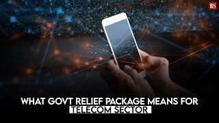What govt relief package means for telecom sector
