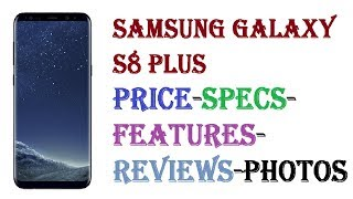 Samsung Galaxy S8 Plus Price-Specs-Features-Reviews-Photos