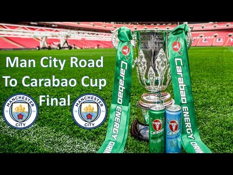 Man City Road To The 2018 Carabao Cup Final
