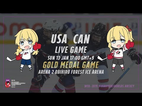 Live Stream USA Vs. Canada (Final) - 2019 IIHF Ice Hockey U18 Women's World Championship