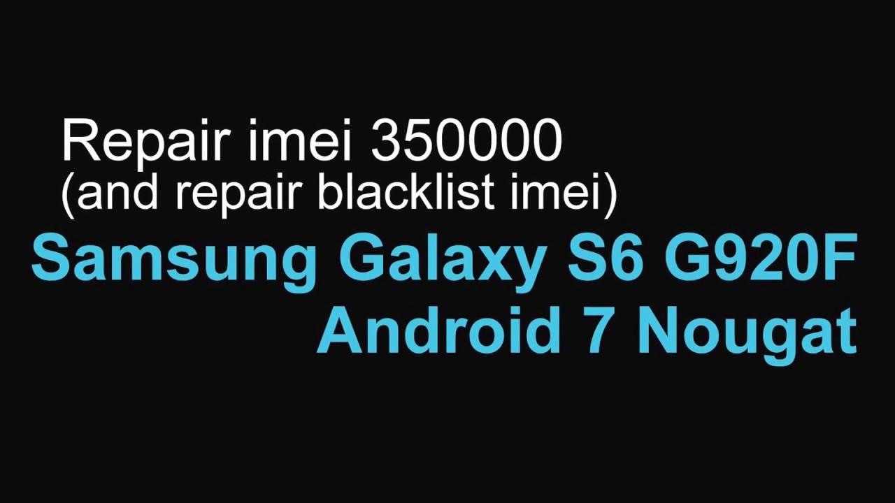 Repair imei 3500 blacklist Samsung Galaxy S6 G920F Android 7