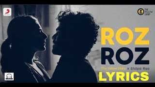 Roz Roz Song Lyrics | The Yellow Diary ft. Shilpa Rao | Edit by Kunal