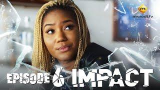 Série - Impact - Episode 6 - VOSTFR