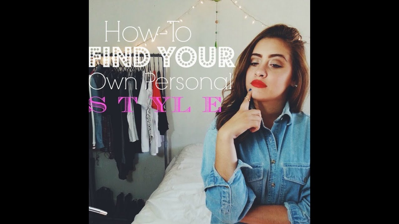How To Find Your Own Personal Style Youtube