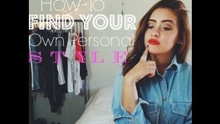 ♥ How to find your own personal style ♥