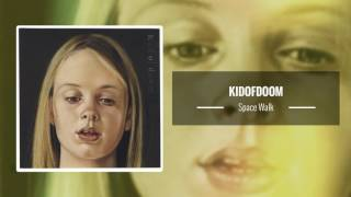 Kidofdoom – Space Walk