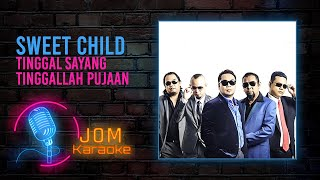 Sweet Child - Tinggal Sayang Tinggallah Pujaan (Official Karaoke Video)