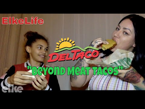 Review: Del Taco Beyond Meat VEGAN Tacos with my daughter Jayla!   Elke Life