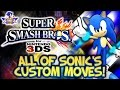 SC: All of Sonic's Custom Moves in Super Smash Bros. 3DS!