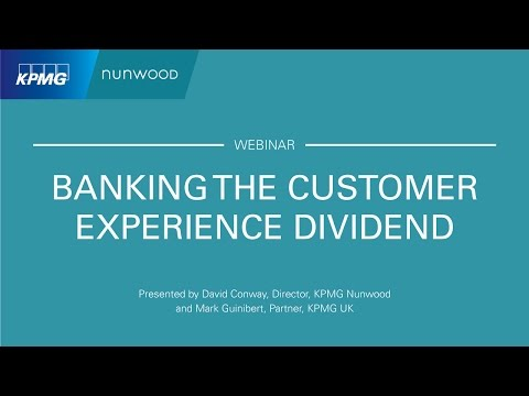 Banking the Customer Experience Dividend Webinar