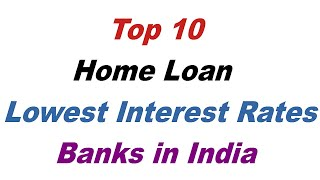 Top 10 Home Loan Bank | Lowest Rate | Best Home Loan