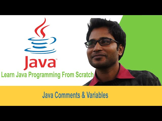 05 - Learn Java programming from scratch - comments & variables