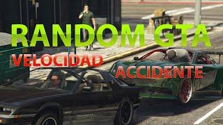 Random GTA - Velocidad y Accidente (1080p y 60fps)