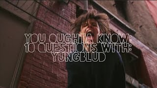 YOU OUGHTA KNOW: 10 Questions with YUNGBLUD