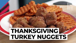 How to Make Fast Food-Style Turkey Nuggets for Thanksgiving | Food Hacks with Claire