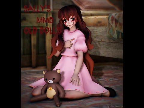 【MMD x Creepypasta】Sally-Old Dolls