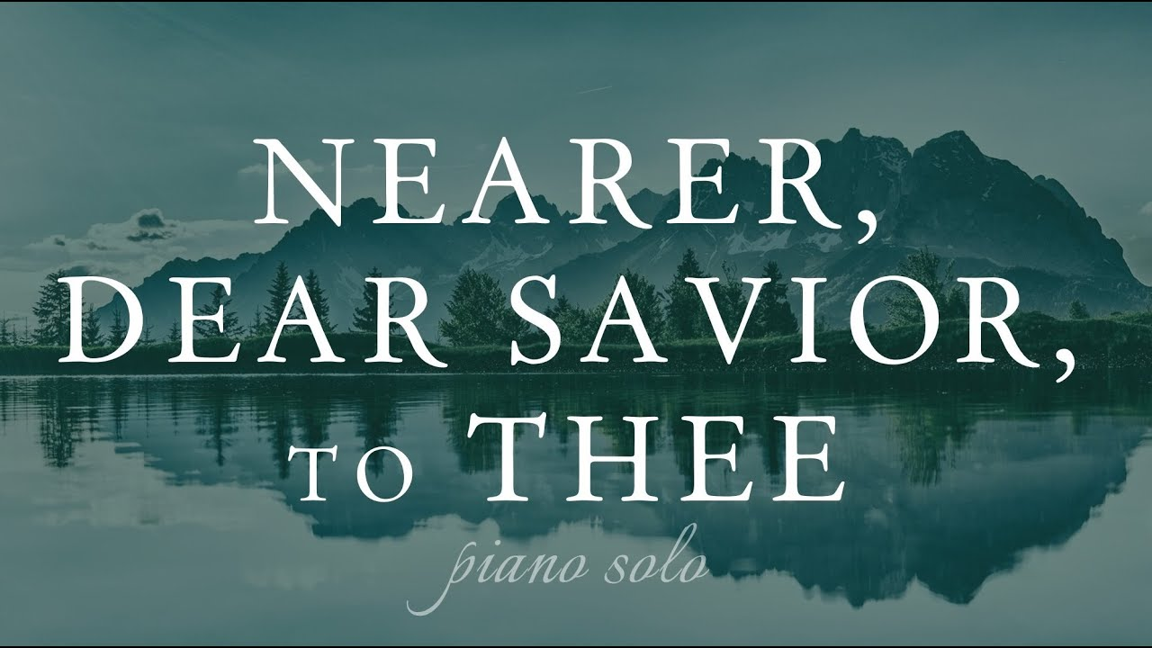 Nearer Dear Savior to Thee