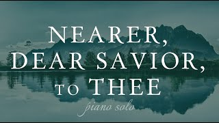Nearer, Dear Savior, to Thee (Piano Solo)