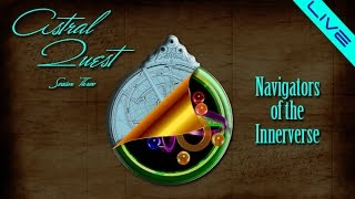 Navigators of the Innerverse - Sevan Bomar - Astral Quest - Pre-Season 3 - 04-19-14 - 1/2