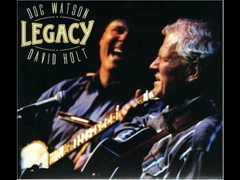 Doc Watson and David Holt - Tom Dooley - Legacy