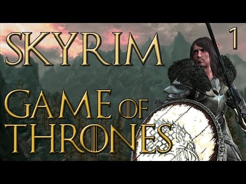 Skyrim: Game of Thrones Mod Playthrough {Part 1} ~ It Begins!