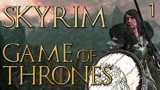 Skyrim: Game of Thrones Mod Playthrough {Part 1} ~ It Begins!
