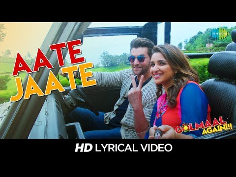 Aate Jaate | Lyrical | Golmaal Again | FEAT. Parineeti Chopra & Neil Nitin | Ajay Devgan