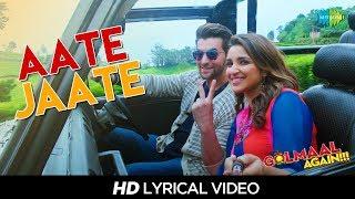 Aate Jaate | Lyrical | Golmaal Again | FEAT. Parineeti Chopra & Neil Nitin | Ajay Devgan