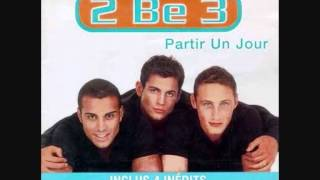 2be3 - Partir un jour ( Seconde Version )