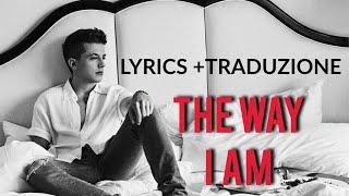Download Lagu Charlie Puth - The Way I Am [Lyrics/Testo + TRADUZIONE ITA] Mp3
