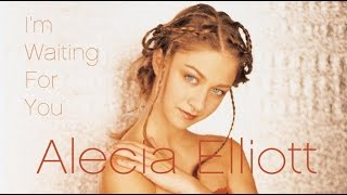 Watch Alecia Elliott Im Waiting For You video
