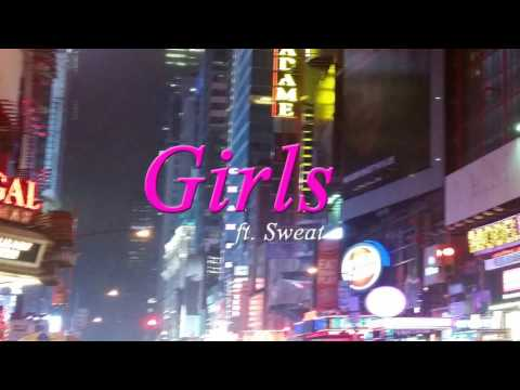 Girls ft. Sweat (Audio) Now on iTunes & Google Play