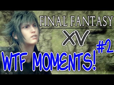 Remaining Fantasy 15 WTF moments #2: Humorous FFXV fails compilation
